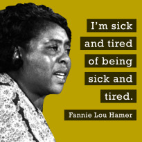 Fannie Lou Hamer coined this famous phrase.